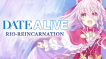 BUY DATE A LIVE: Rio Reincarnation Steam CD KEY