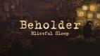 Beholder Blissful Sleep